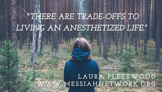 There are trade-offs to living an anesthetized life.