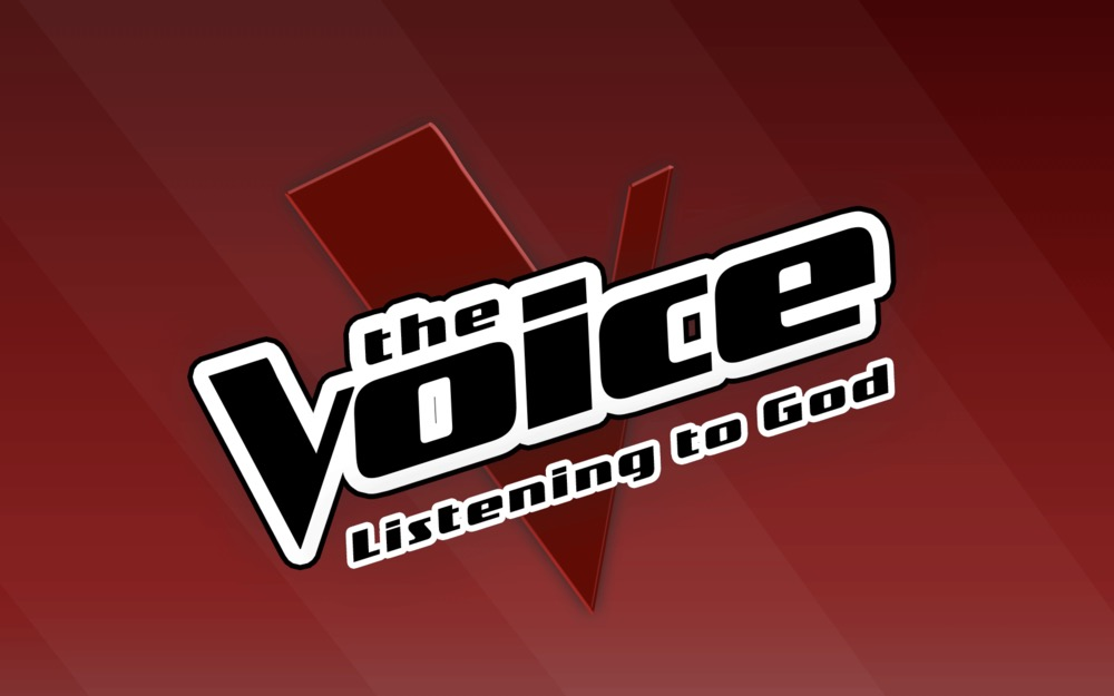 The Voice Sermon: Listening to God