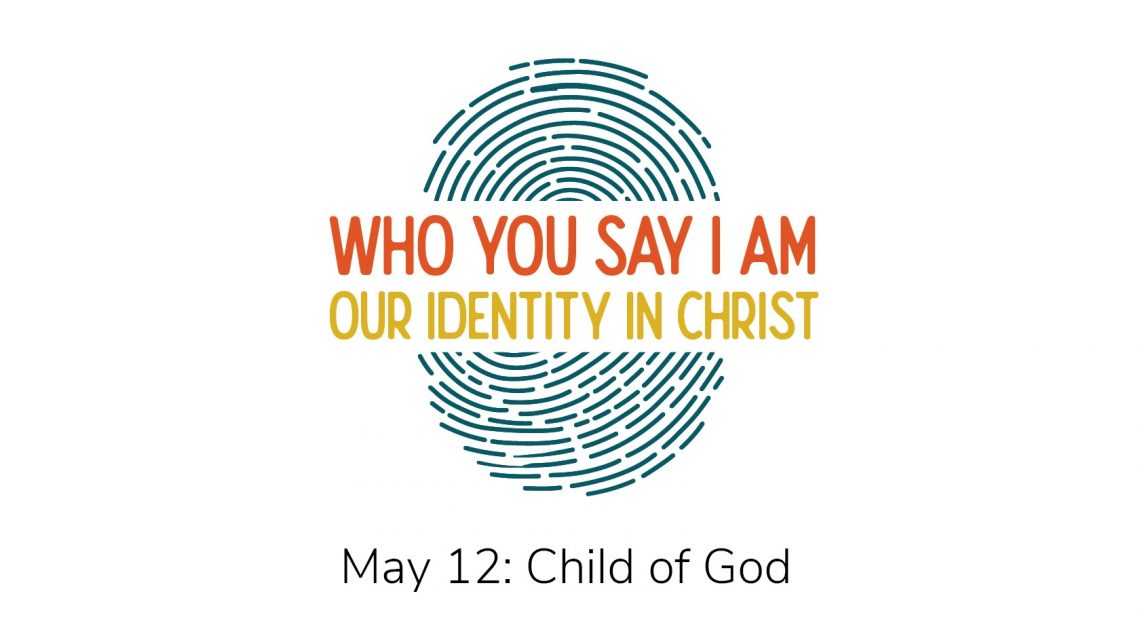 Our Identity in Christ | Child of God